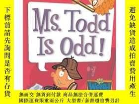 二手書博民逛書店My罕見Weird School #12: Ms. Todd Is Odd!瘋狂學校#12:托德先生很奇怪!Y