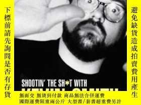 二手書博民逛書店Shootin 罕見The Sh*t With Kevin SmithY256260 Kevin Smith