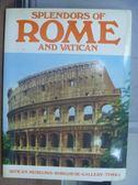 【書寶二手書T3/原文書_QCD】Splendors of rome and vatican_1981