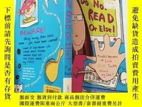 二手書博民逛書店do罕見not read or else:請勿閱讀,否則:Y200392