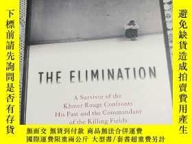 二手書博民逛書店THE罕見ELIMINATION副標題: A survivor of the Khmer Rouge confro