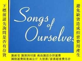 二手書博民逛書店Songs罕見of Ourselves 我們自己的歌 16開本Y