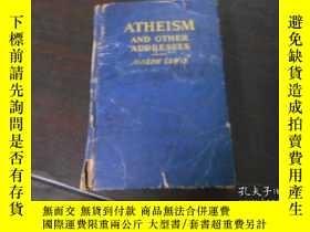 二手書博民逛書店ATHEISM罕見AND OTHER ADDRESSES(精裝
