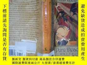 二手書博民逛書店Pure罕見dead batty(詳見圖)Y6583 Debi