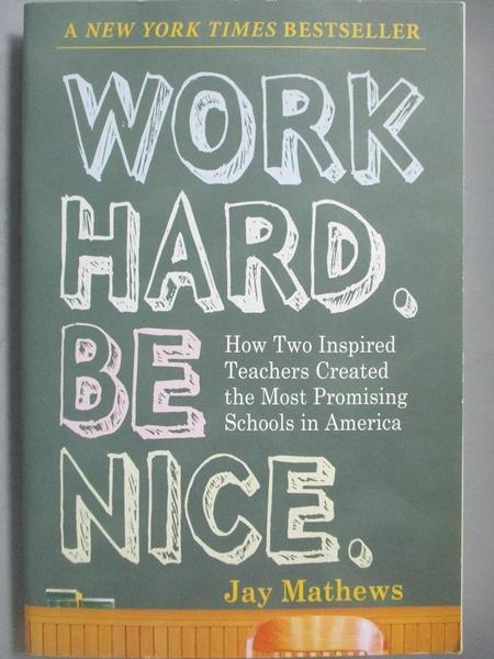 【書寶二手書T7/大學社科_MPL】Work Hard, Be Nice-How Two Inspired Teache