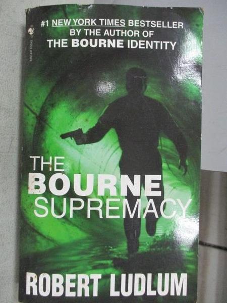 【書寶二手書T1/原文小說_MAZ】The Bourne Supremacy_Robert Ludlum