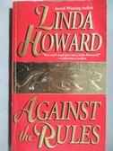 【書寶二手書T1/原文小說_NBM】Against the Rules_Linda Howard