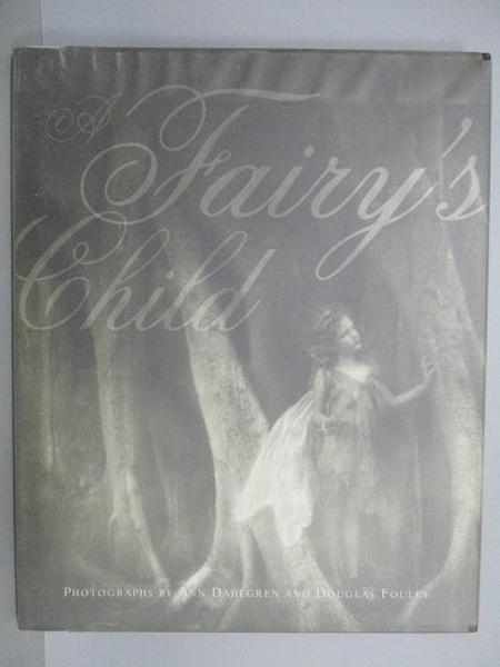 【書寶二手書T8/繪本_D7S】Dahlgren/Foulke_A Fairy s Child