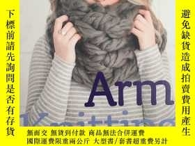 二手書博民逛書店Arm罕見Knitting: 30 no-needle proj