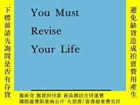 二手書博民逛書店You罕見Must Revise Your Life (poets On Poetry)-你必須改變你的生活(詩詞