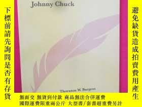 二手書博民逛書店The罕見Adventures of Johnny Chuck