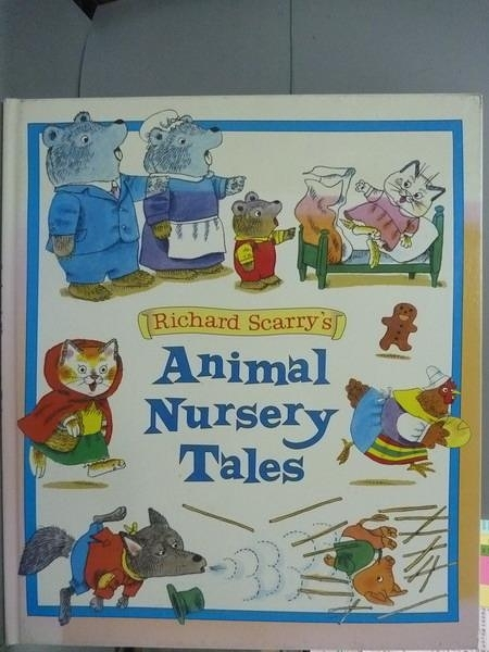 【書寶二手書T7/百科全書_PML】Animal Nursery Tales_Richard Scarry