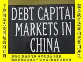 二手書博民逛書店DEBT罕見CAPITAL MARKETS IN CHINA 中國債券資本市場Y23265 Jian Gao,