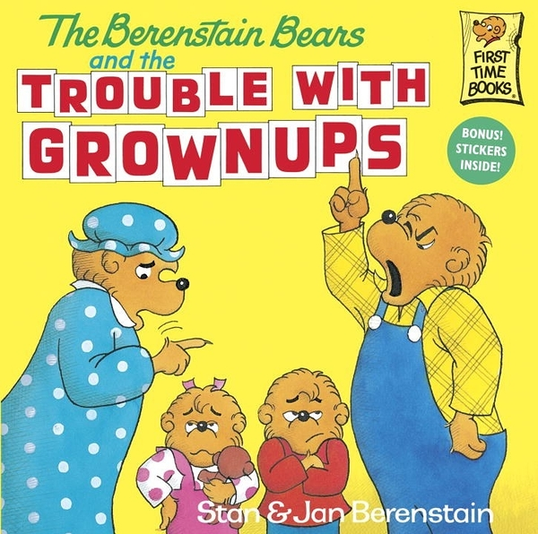 The Berenstain Bears and the Trouble with Grownups (英文版)