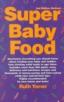 二手書 Super Baby Food: Absolutely Everything You Should Know about Feeding Your Baby and Toddler from R2Y 0965260313