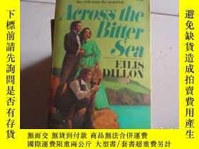 二手書博民逛書店ACROSS罕見THE BITTER SEAY9890 出版1973