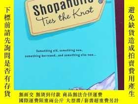 二手書博民逛書店Shopaholic罕見Ties the Knot A Novel 購物狂結婚記(英文原版)Y7091 Sop