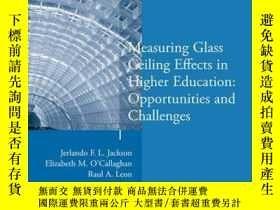 二手書博民逛書店Measuring罕見Glass Ceiling Effects in Higher Education: Opp