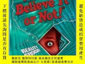 二手書博民逛書店Ripley s罕見Believe It Or Not! Reality Shock!Y410016 Ripl