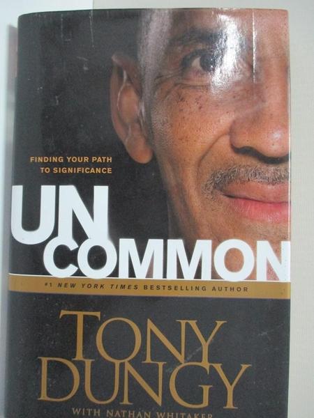 【書寶二手書T4/宗教_ELI】Uncommon-Finding Your Own Path to Significance_Dungy, Tony