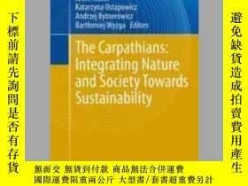 二手書博民逛書店The罕見Carpathians: Integrating Nature and Society Towards