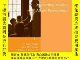 二手書博民逛書店Supporting罕見Student Affairs Professionals: New Directions