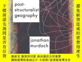 二手書博民逛書店Post-structuralist罕見Geography-後結構主義地理學Y436638 Jon Murdo