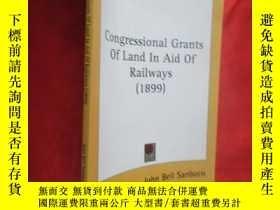 二手書博民逛書店Congressional罕見Grants of Land in Aid of Railways|J (小16開)