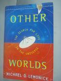 【書寶二手書T8/科學_HIN】Other Worlds: The Search For Life in…_Michae