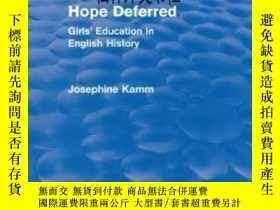 二手書博民逛書店【罕見】2010年出版 Hope Deferred (routl