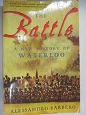 【書寶二手書T5/歷史_I43】The Battle: A New History of Waterloo_Barbero, Alessandro