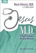 二手書博民逛書店 《Jesus, M.D.: A Doctor Examines the Great Physician》 R2Y ISBN:0310234336│Zondervan