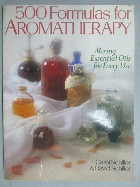 【書寶二手書T3/養生_ZCA】500 Formulas for Aromatherapy