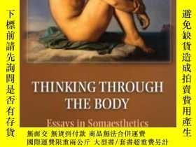 二手書博民逛書店Thinking罕見Through The BodyY255562 Shusterman, Richard C