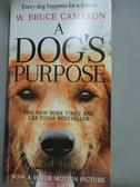 【書寶二手書T7/原文小說_IRC】A Dog s Purpose_Cameron, W. Bruce