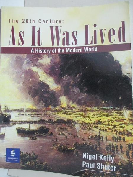 【書寶二手書T1/歷史_KF4】The 20th Century:As It Was Lived_Nigel Kelly, Paul Shuter
