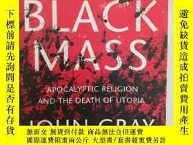 二手書博民逛書店進步還是毀滅:末世信仰與烏托邦的終結罕見Black Mass :