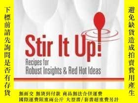 二手書博民逛書店Stir罕見It Up! Recipes For Robust Insights & Red Hot Ideas-