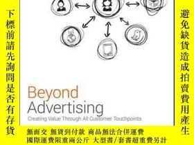 二手書博民逛書店Beyond罕見Advertising: Creating Value Through All Customer