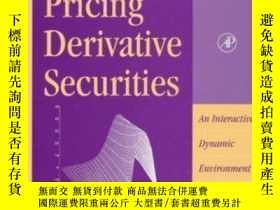 二手書博民逛書店Pricing罕見Derivative Securities: An Interactive Dynamic En