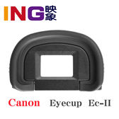 CANON Ec-II 原廠眼罩 (( EOS 1Ds / 1D / 1D Mark II / 1V 適用)) ECII 眼罩 EC-II eyecup