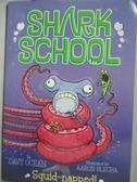 【書寶二手書T4/原文小說_LBX】Shnrk School_Squid-nappedl