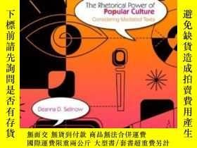 二手書博民逛書店The罕見Rhetorical Power Of Popular CultureY256260 Deanna