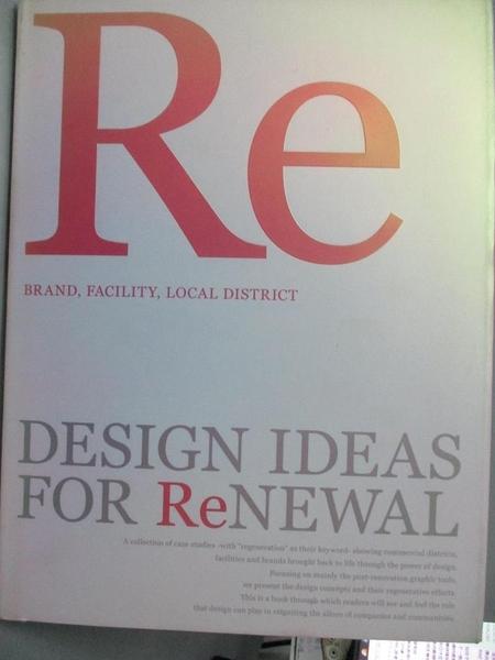 【書寶二手書T8/設計_ZAC】Design Ideas for Renewal_Re:Brand, Facility,