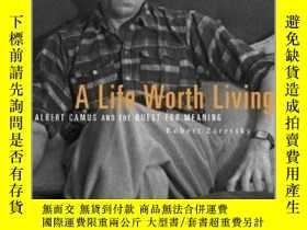 二手書博民逛書店值得過的一生:阿爾貝·加繆和對意義的追求罕見英文原版 A Life Worth Living:Albert C