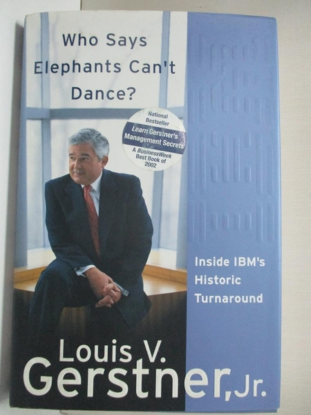 【書寶二手書T6/傳記_KE3】Who Says Elephants Can t Dance_Gerstner, Louis V., Jr.