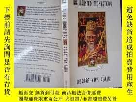 二手書博民逛書店The罕見Haunted Monastery: A Judge Dee Mystery(扉頁有筆跡)(詳見圖)