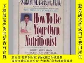 二手書博民逛書店《罕見How to Be Your Own Nutritioni
