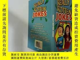 二手書博民逛書店Really罕見Rotten Jokes:真是爛笑話Y200392