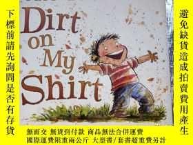 二手書博民逛書店Dirt罕見On My Shirt(英文原版12開精裝)Jeff